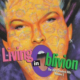 Living In Oblivion_ The 80's Greatest Hits, Vol. 5