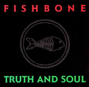 Fishbone_TruthAndSoul
