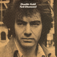 "Lost In The Flood: Hard-To-Find '70s Albums (Neil Diamond's ""Double Gold"")"