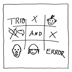 Trio And Error