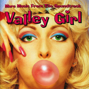 Valley Girl_ More Music From The Soundtrack